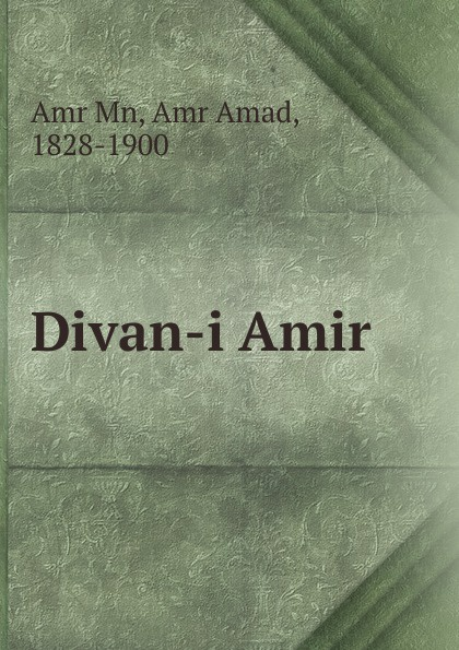 Amr Amad Amr Mn Divan-i Amir amir pau