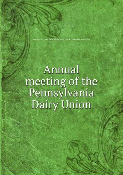 Pennsylvania Dairy Union Annual meeting of the