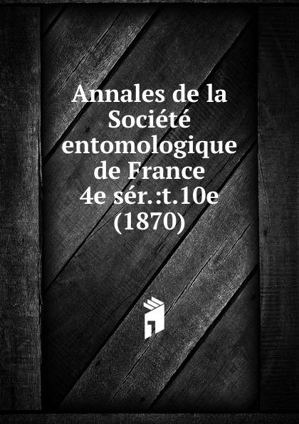 Annales de la Societe entomologique de France société mathématique de france bulletin de la societe mathematique de france vol 8 annee 1879 80 classic reprint