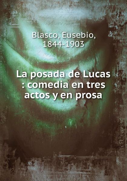 Eusebio Blasco La posada de Lucas бакланова татьяна ивановна музыка 4 класс дневник музыкальных путешествий к учебнику т и баклановой музыка 4 класс