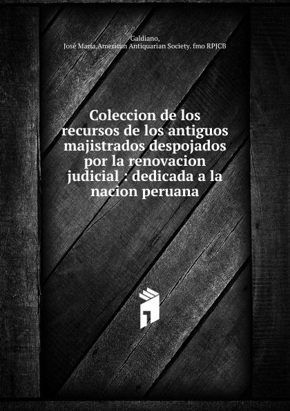 José María Galdiano Coleccion de los recursos de los antiguos majistrados despojados por la renovacion judicial alberto ruz lhuillier la civilizacion de los antiguos mayas