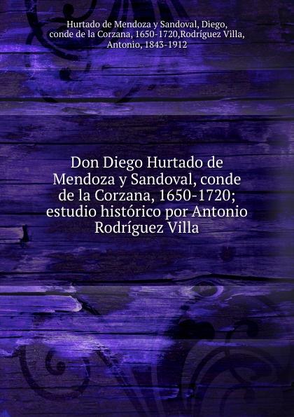 цена на Diego Hurtado de Mendoza y Sandoval Don Diego Hurtado de Mendoza y Sandoval, conde de la Corzana, 1650-1720