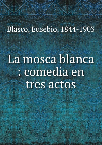 Eusebio Blasco La mosca blanca miguel rodríguez el venado cola blanca
