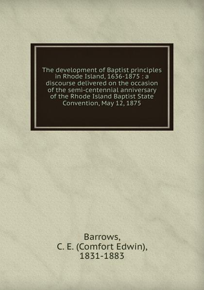 Comfort Edwin Barrows The development of Baptist principles in Rhode Island, 1636-1875 earl leclaire timothy gilchrist ol swamper s rhode island shellfish clambake cookbook