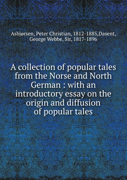 цены на Peter Christian Asbjorsen A collection of popular tales from the Norse and North German  в интернет-магазинах