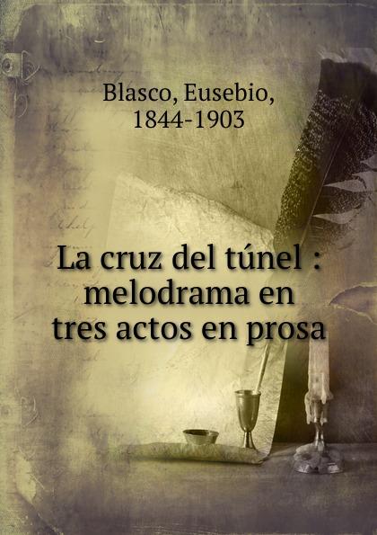 Eusebio Blasco La cruz del tunel