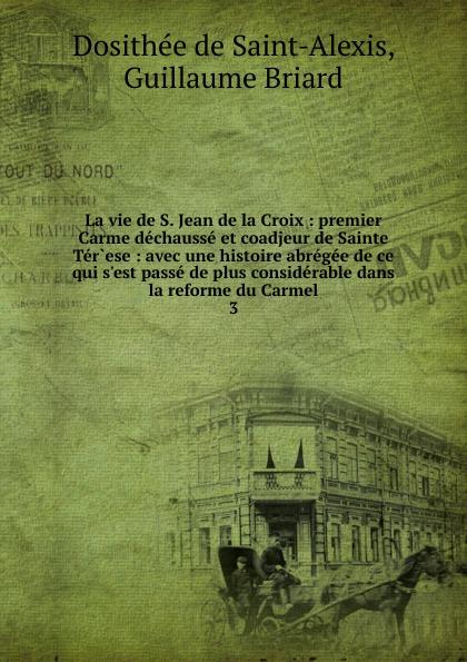 Dosithée de Saint-Alexis La vie de S. Jean de la Croix ruiz zafon carlos el prisionero del cielo