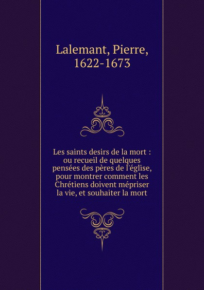 Pierre Lalemant Les saints desirs de la mort недорго, оригинальная цена