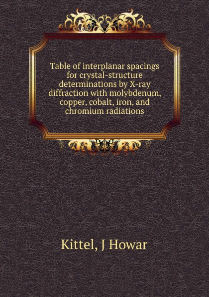 J. Howar Kittel Table of interplanar spacings for crystal-structure determinations by X-ray diffraction pink kitty emerald diffraction glasses ultra emerald diffraction glasses highest quality diffraction effect