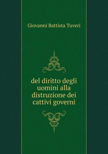 Giovanni Battista Tuveri del diritto degli uomini alla distruzione dei cattivi governi недорго, оригинальная цена