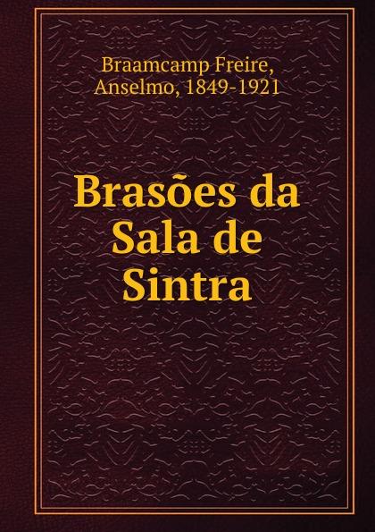 Braamcamp Freire Brasoes da Sala de Sintra цены