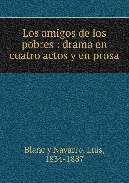 Blanc y Navarro Los amigos de los pobres недорго, оригинальная цена