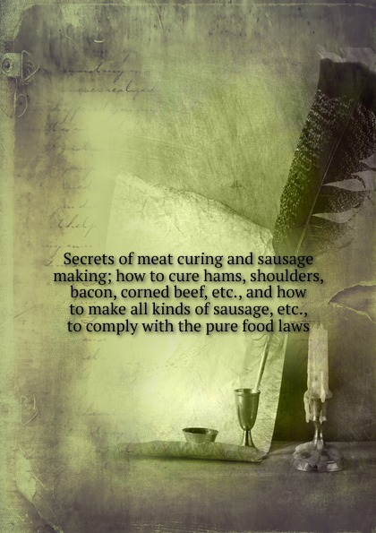 B. Heller Secrets of meat curing and sausage making саморез tech krep 100094 45ммx3 5 мм 500шт