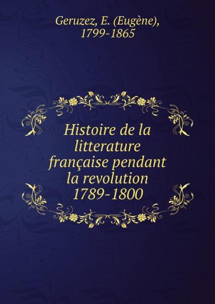 лучшая цена Eugène Geruzez Histoire de la litterature francaise pendant la revolution 1789-1800