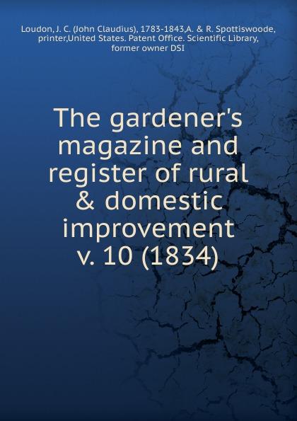 John Claudius Loudon The gardener.s magazine and register of rural . domestic improvement john ayto the longman register of new words