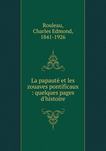 Charles Edmond Rouleau La papaute et les zouaves pontificaux bichot charles edmond graph partitioning
