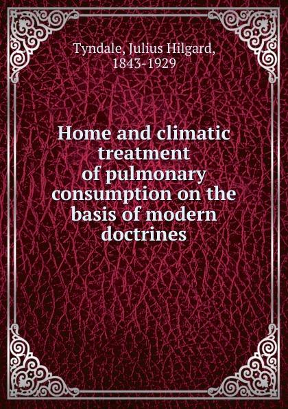 цены на Julius Hilgard Tyndale Home and climatic treatment of pulmonary consumption on the basis of modern doctrines  в интернет-магазинах