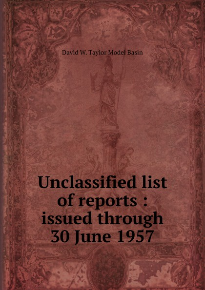 David W. Taylor Model Basin Unclassified list of reports