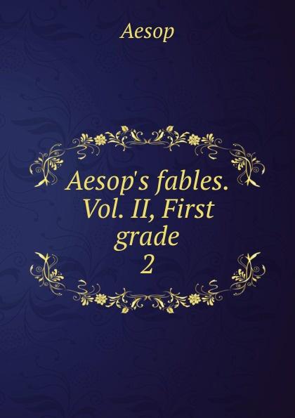 Эзоп Aesop.s fables. Vol. II, First grade jack of fables vol 4 americana