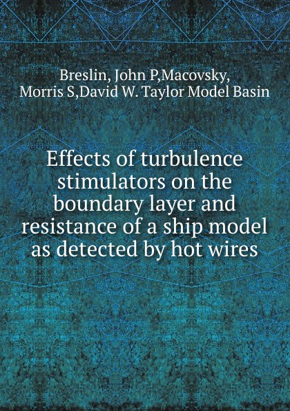 John P. Breslin Effects of turbulence stimulators on the boundary layer and resistance of a ship model as detected by hot wires hand retro style full of antique copper basin faucet hot