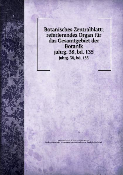 Botanischer Verein Botanisches Zentralblatt munich botanischer verein botanisches zentralblatt referierendes organ fur das gesamtgebiet der botanik volume 49 german edition