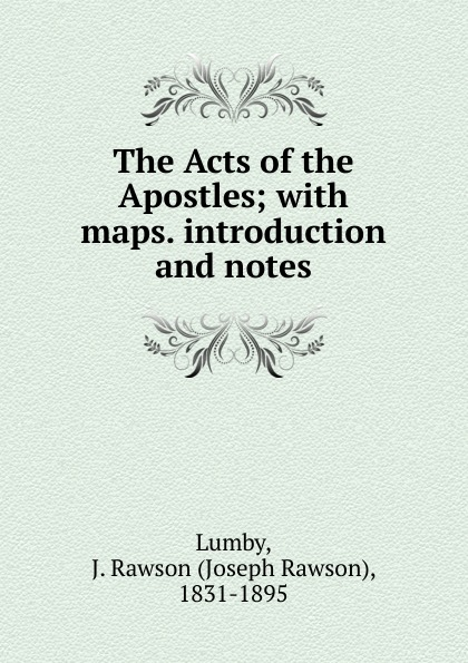 Joseph Rawson Lumby The Acts of the Apostles rabbi dr ray looker acts of the apostles