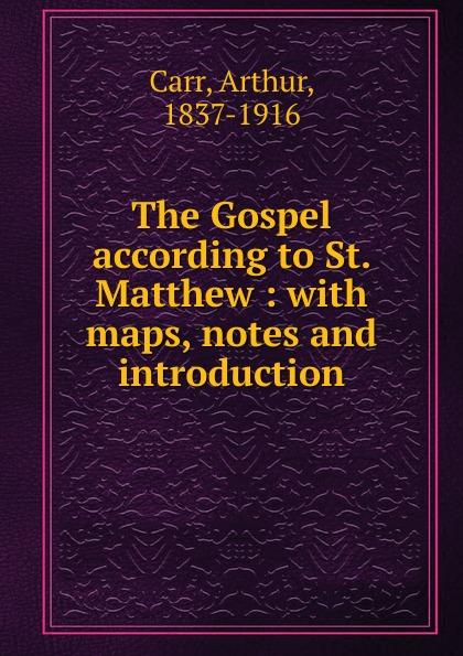Arthur Carr The Gospel according to St. Matthew alexander maclaren the gospel of st matthew