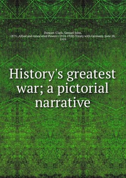 Samuel John Duncan-Clark History.s greatest war john adair john adair s 100 greatest ideas for being a brilliant manager