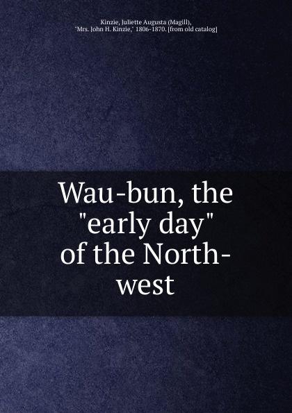 Magill Kinzie Wau-bun, the