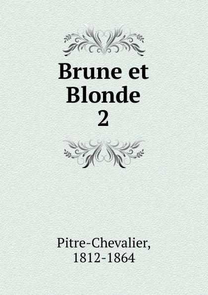 Pitre-Chevalier Brune et Blonde