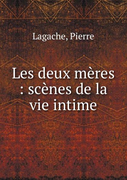 Pierre Lagache Les deux meres triinu meres kuningate tagasitulek