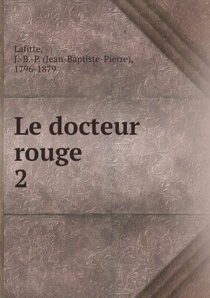 Фото - Jean-Baptiste-Pierre Lafitte Le docteur rouge jean paul gaultier le male
