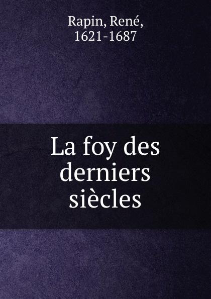 цены на René Rapin La foy des derniers siecles  в интернет-магазинах