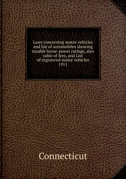 Laws concerning motor vehicles and list of automobiles showing taxable horse-power ratings, also table of fees, and List of registered motor vehicles 2 speed table with sender for vehicles 0 8000 r p m dc 12v