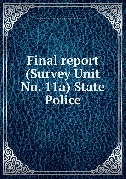 Final report (Survey Unit No. 11a) State Police