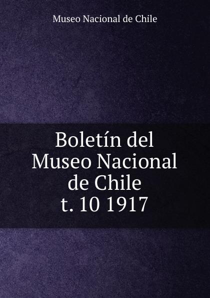 Museo Nacional de Chile Boletin del Museo Nacional de Chile congregacion del apostol santiago constituciones de la nacional congregacion del apostol santiago classic reprint