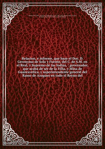 Jerónimo Solá y Fuente Relacion, e informe, que haze el Doc. D. Geronymo de Sola y Fuente, del C. de S.M. en el Real, y Supremo de las Indias abraham de sola biography of david aaron de sola