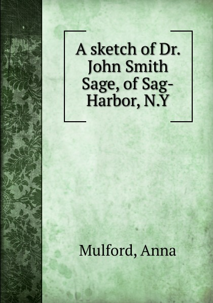 Anna Mulford A sketch of Dr. John Smith Sage, of Sag-Harbor, N.Y. leaving rock harbor