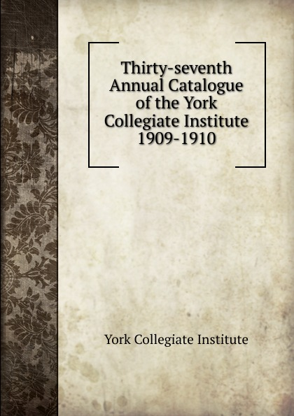 York Collegiate Institute Thirty-seventh Annual Catalogue of the York Collegiate Institute iron maiden – seventh son of a seventh son lp