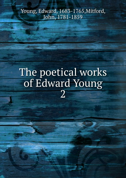 Edward Young The poetical works of Edward Young edward young the poetical works vol 2