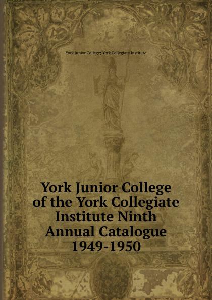 York Junior College of the Collegiate Institute Ninth Annual Catalogue