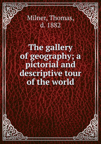 Thomas Milner The gallery of geography недорого
