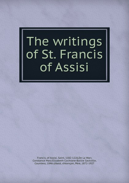 Francis The writings of St. Francis of Assisi the secrets of francis of assisi
