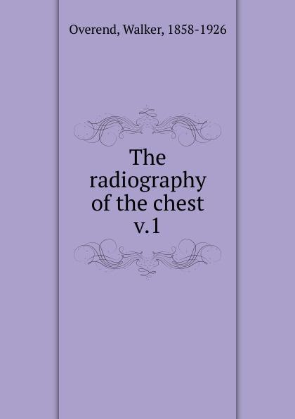 купить Walker Overend The radiography of the chest по цене 831 рублей