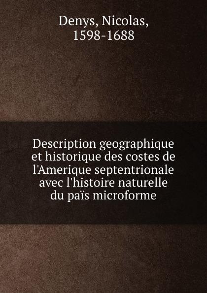 Description geographique et historique des costes de l.Amerique septentrionale avec l.histoire naturelle du pais microforme