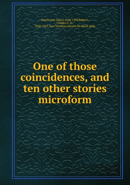 Julian Hawthorne One of those coincidences, and ten other stories microform nasreddin ten stories level 5