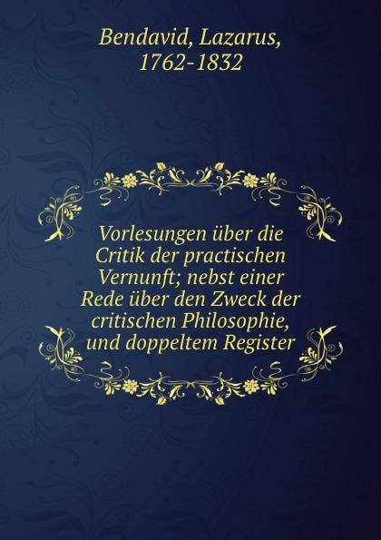 Lazarus Bendavid Vorlesungen uber die Critik der practischen Vernunft j schwalbe jahrbuch der practischen medicin 1896 classic reprint