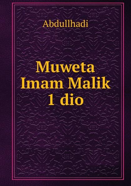 Abdullhadi Muweta Imam Malik 1 dio malik bentalha pau