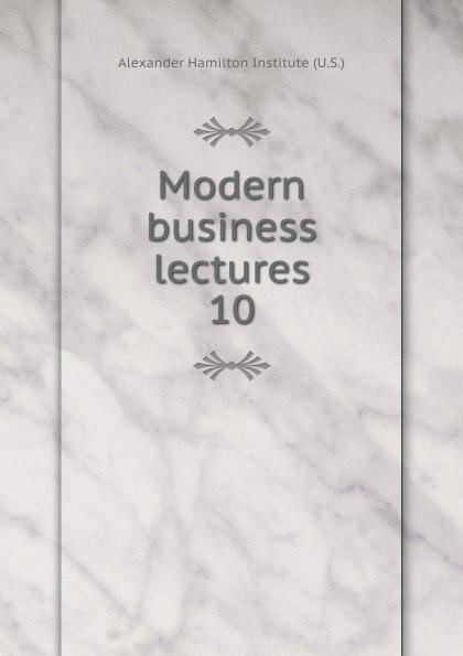 Alexander Hamilton Institute Modern business lectures