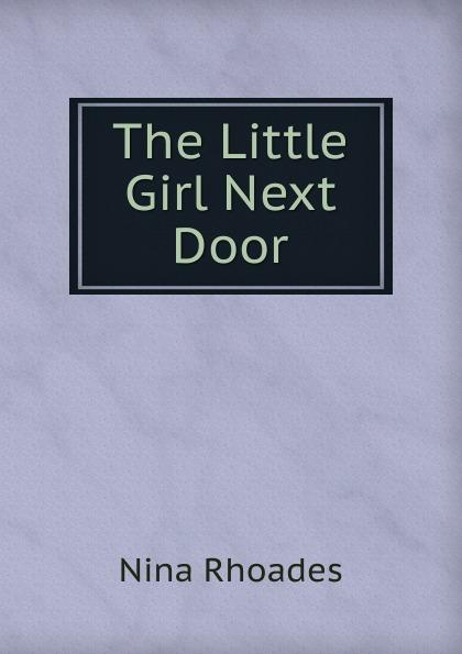 Nina Rhoades The Little Girl Next Door лиль мо lil mo meet the girl next door